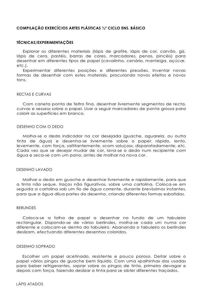 COMPILAÇÃO EXERCÍCIOS ARTES PLÁSTICAS ½º CICLO ENS. BÁSICOTÉCNICAS/EXPERIMENTAÇÕES   Explorar os diferentes materiais (láp...