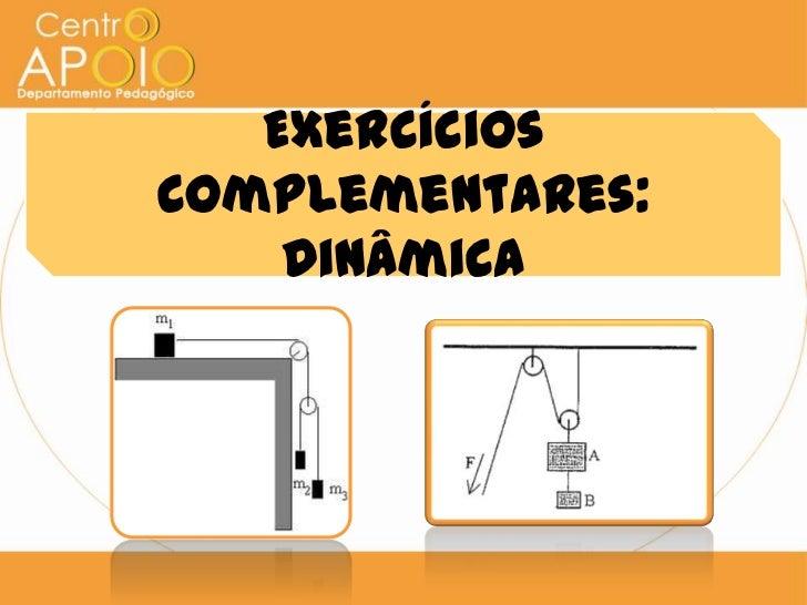 ExercíciosComplementares:    Dinâmica