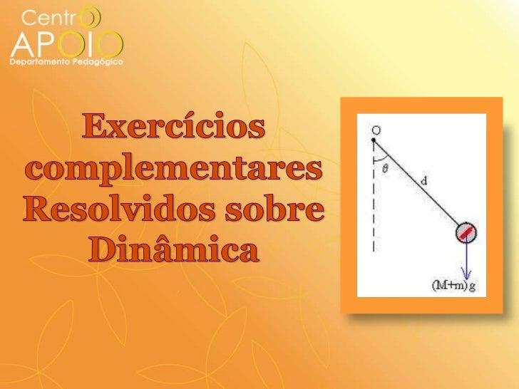 Exercícios<br />complementares Resolvidos sobre Dinâmica<br />