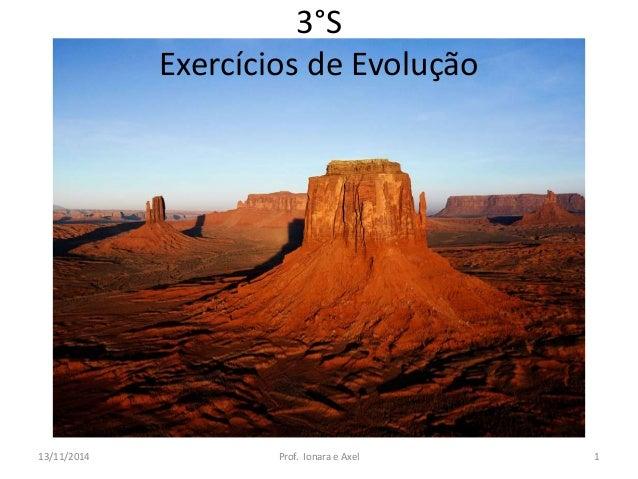 3°S  Exercícios de Evolução  13/11/2014 Prof. Ionara e Axel 1