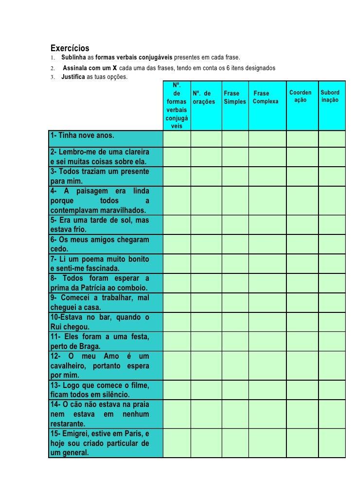 Exercícios 1. Sublinha as formas verbais conjugáveis presentes em cada frase. 2. Assinala com um x cada uma das frases, te...