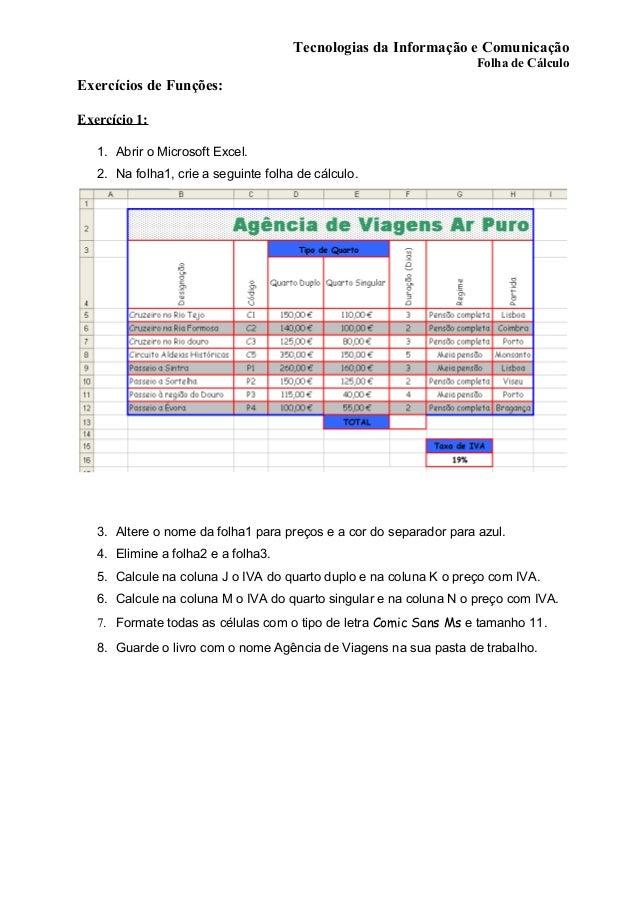 Tecnologias da Informação e Comunicação Folha de Cálculo Exercícios de Funções: Exercício 1: 1. Abrir o Microsoft Excel. 2...