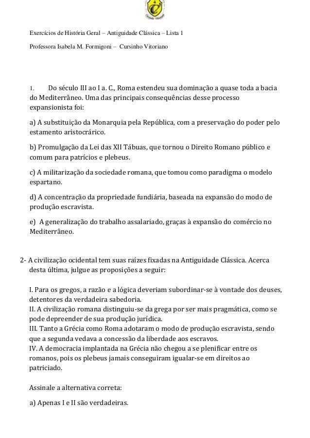 Exercícios de História Geral – Antiguidade Clássica – Lista 1Professora Isabela M. Formigoni – Cursinho Vitoriano1. Do séc...