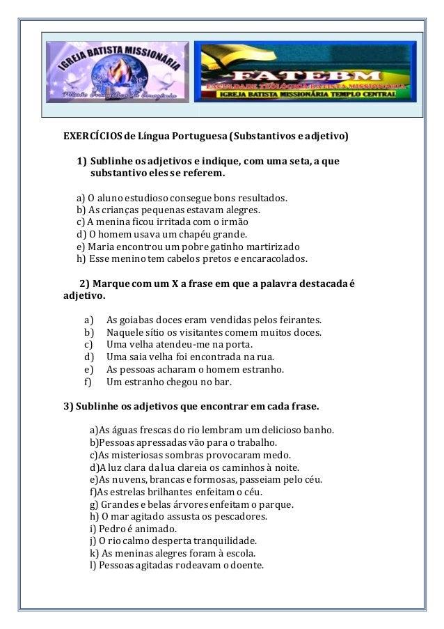 ec9b12f0fe EXERCÍCIOS de LínguaPortuguesa(Substantivos e adjetivo) 1) Sublinhe os  adjetivos e indique, ...