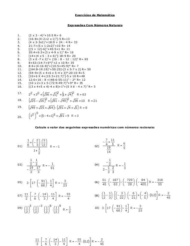 Exercícios de Matemática Expressões Com Números Naturais 1. (2 x 3 - 4)2 +10:5 R= 6 2. [16:8+(4:2+2 x 1)2 ]-5 R=13 3. (4 x...
