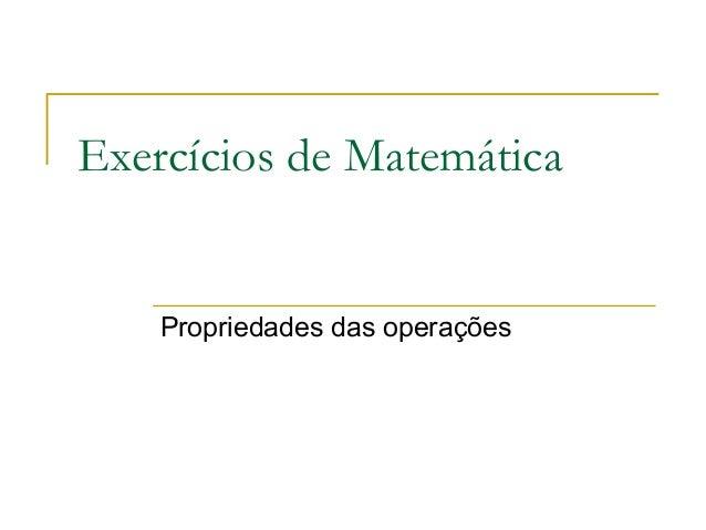 Exercícios de Matemática  Propriedades das operações