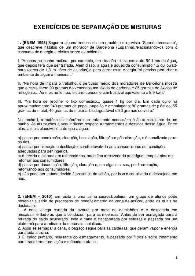 """1 EXERCÍCIOS DE SEPARAÇÃO DE MISTURAS 1. (ENEM 1998) Seguem alguns trechos de uma matéria da revista """"Superinteressante"""", ..."""