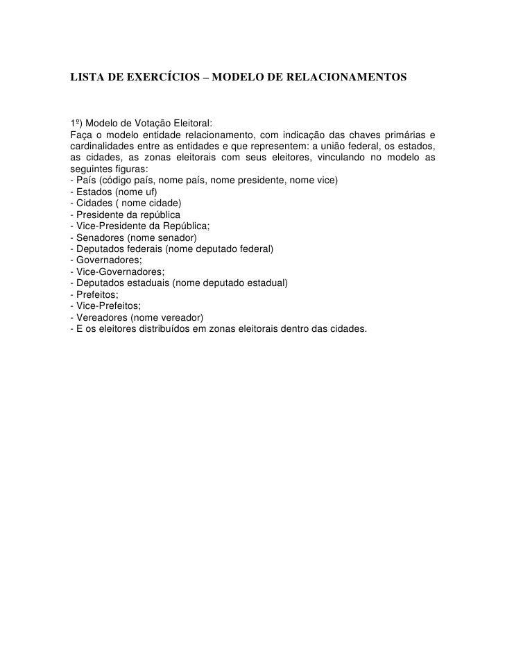 LISTA DE EXERCÍCIOS            MODELO DE RELACIONAMENTOS1º) Modelo de Votação Eleitoral:Faça o modelo entidade relacioname...