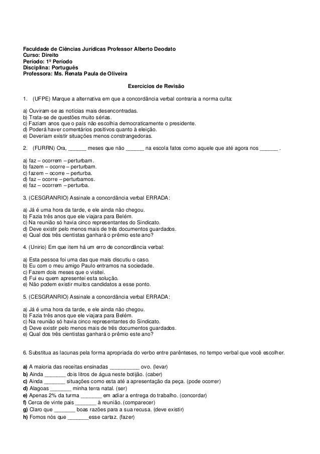 Faculdade de Ciências Jurídicas Professor Alberto Deodato Curso: Direito Período: 1º Período Disciplina: Português Profess...