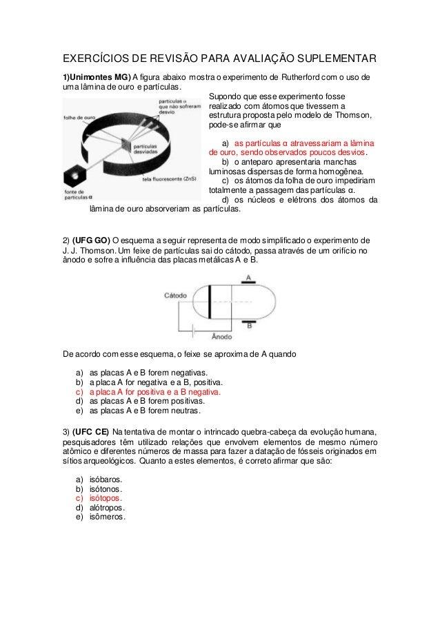 EXERCÍCIOS DE REVISÃO PARA AVALIAÇÃO SUPLEMENTAR  1)Unimontes MG) A figura abaixo mostra o experimento de Rutherford com o...