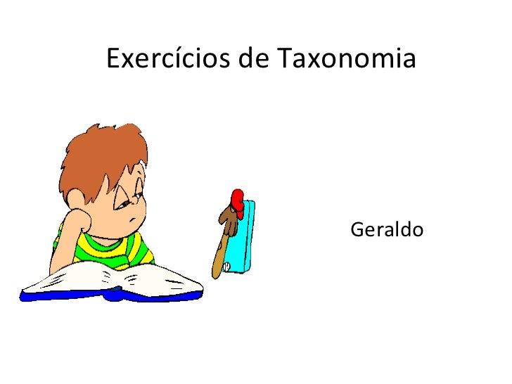 Exercícios de Taxonomia Geraldo
