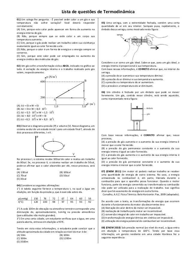 P V i f I II Lista de questões de Termodinâmica 01) Um colega lhe pergunta: - É possível ceder calor a um gás e sua temper...