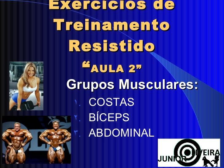"""Exercícios de Treinamento Resistido """" AULA 2"""" <ul><li>COSTAS </li></ul><ul><li>BÍCEPS </li></ul><ul><li>ABDOMINAL </li></u..."""
