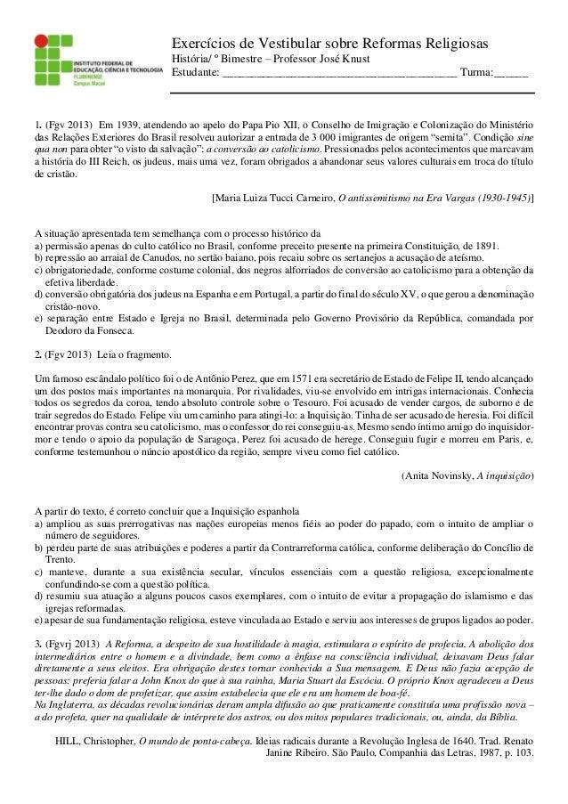 Exercícios de Vestibular sobre Reformas Religiosas História/ º Bimestre – Professor José Knust Estudante: ________________...