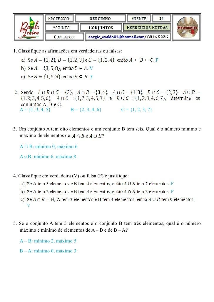 1. Classifique as afirmações em verdadeiras ou falsas:   A = {1, 3, 4, 5}          B = {2, 3, 4, 6}          C = {1, 2, 3,...