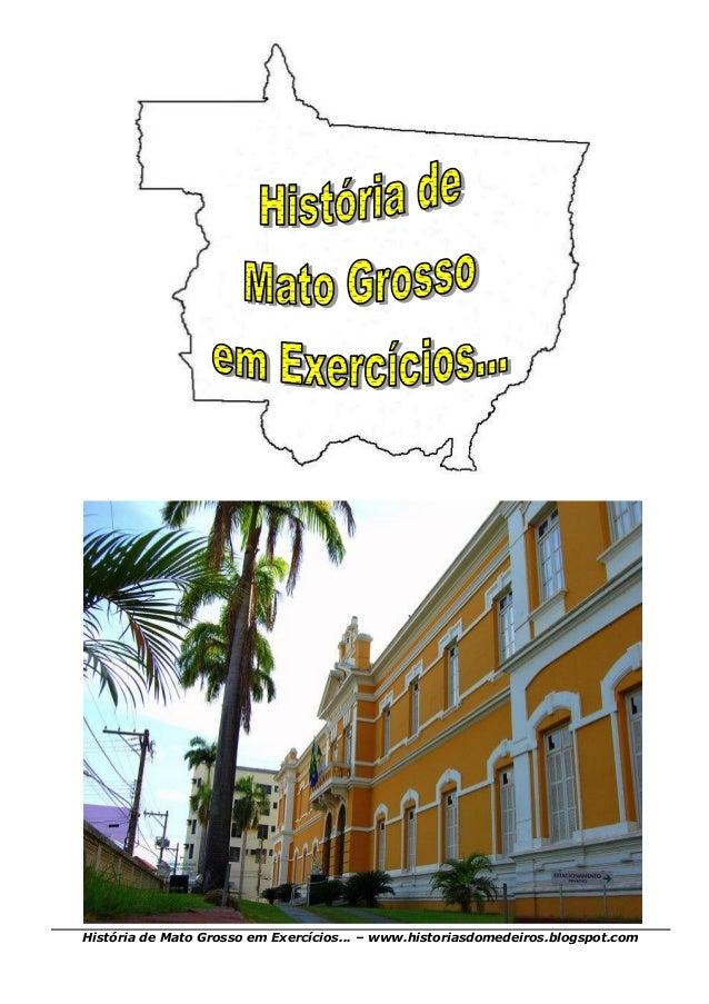 História de Mato Grosso em Exercícios... – www.historiasdomedeiros.blogspot.com