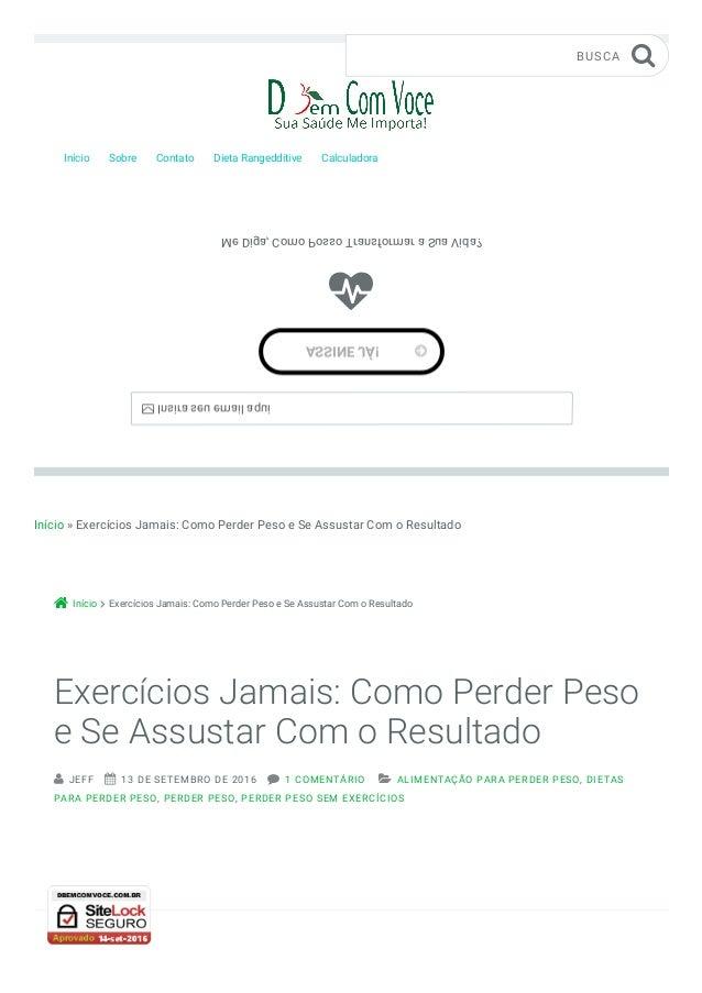 Início » Exercícios Jamais: Como Perder Peso e Se Assustar Com o Resultado Início Exercícios Jamais: Como Perder Peso e Se...