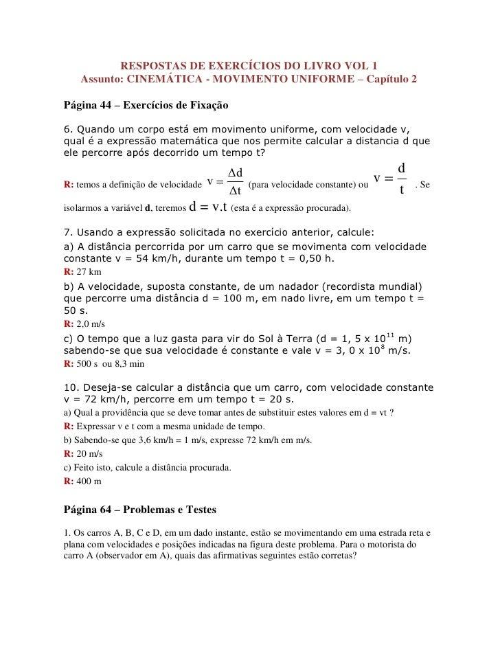 RESPOSTAS DE EXERCÍCIOS DO LIVRO VOL 1     Assunto: CINEMÁTICA - MOVIMENTO UNIFORME – Capítulo 2  Página 44 – Exercícios d...