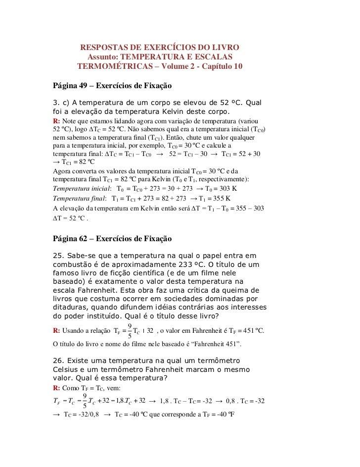 RESPOSTAS DE EXERCÍCIOS DO LIVRO           Assunto: TEMPERATURA E ESCALAS         TERMOMÉTRICAS – Volume 2 - Capítulo 10  ...