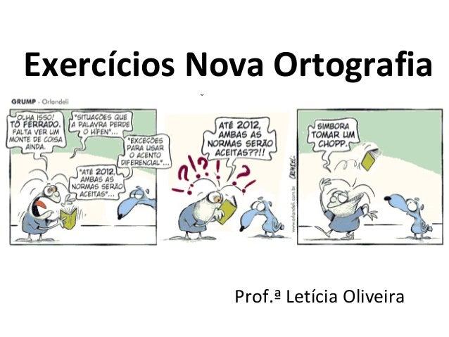 Exercícios Nova Ortografia Prof.ª Letícia Oliveira