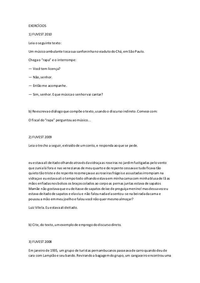"""EXERCÍCIOS 1) FUVEST 2010 Leiao seguinte texto: Um músicoambulante tocasua sanfoninhanoviadutodoChá,emSão Paulo. Chegao """"r..."""