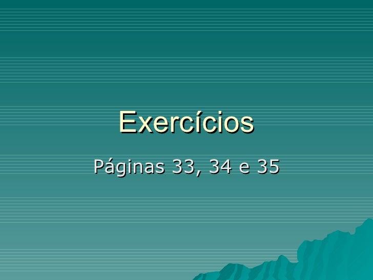 Exercícios Páginas 33, 34 e 35