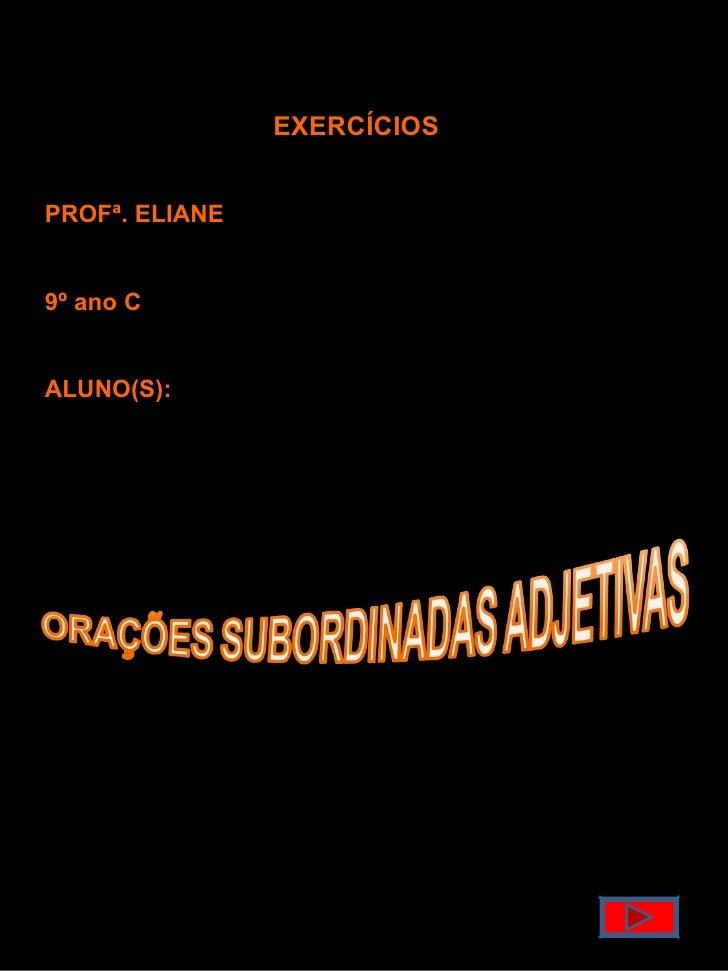 EXERCÍCIOS  PROFª. ELIANE 9º ano C ALUNO(S):