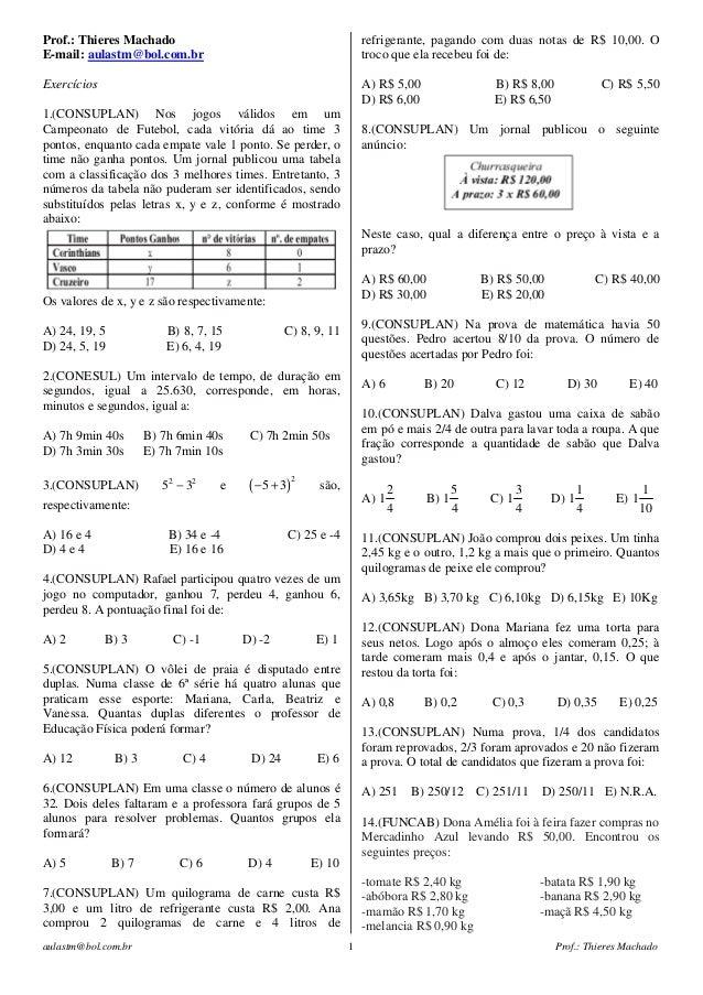 aulastm@bol.com.br Prof.: Thieres Machado1 Prof.: Thieres Machado E-mail: aulastm@bol.com.br Exercícios 1.(CONSUPLAN) Nos ...