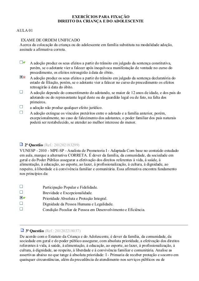 EXERCÍCIOS PARA FIXAÇÃO DIREITO DA CRIANÇA E DO ADOLESCENTE AULA 01 EXAME DE ORDEM UNIFICADO Acerca da colocação da crianç...