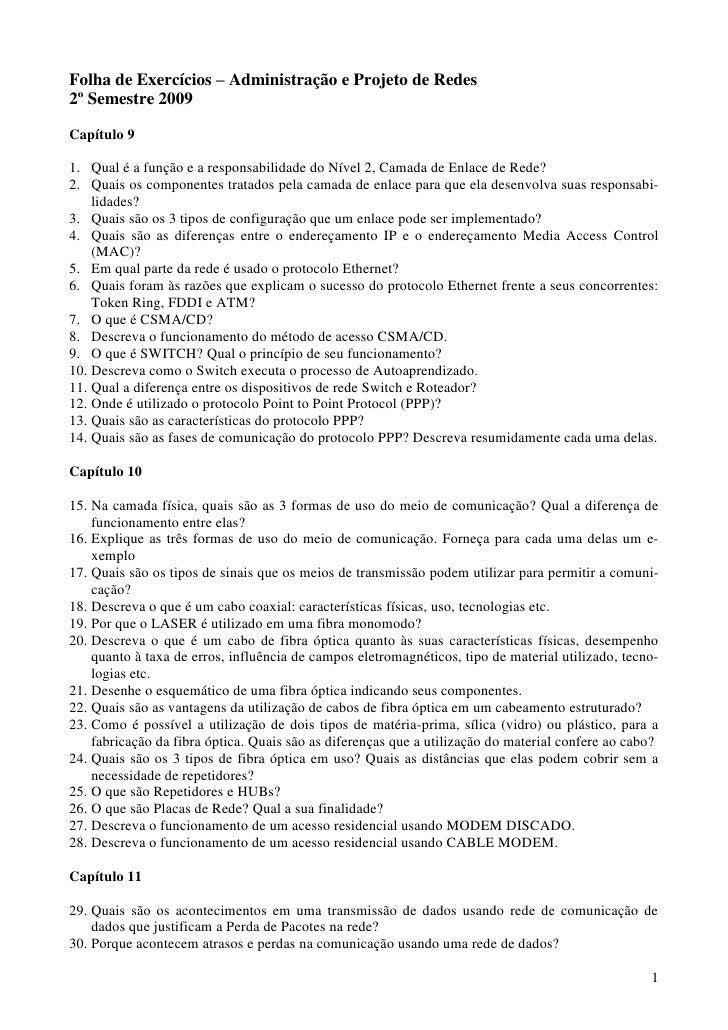 Folha de Exercícios – Administração e Projeto de Redes 2º Semestre 2009 Capítulo 9  1. Qual é a função e a responsabilidad...