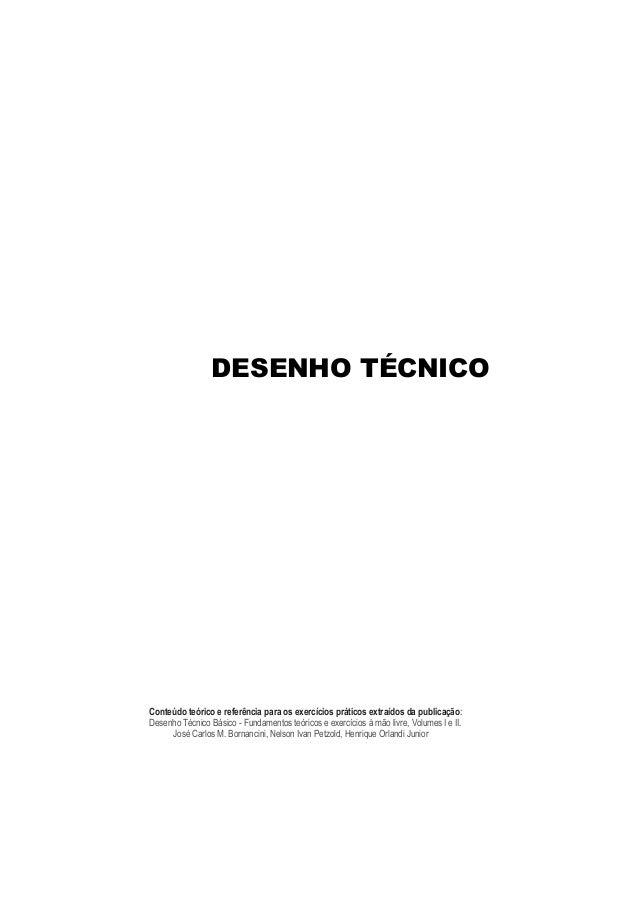 DESENHO TÉCNICO Conteúdo teórico e referência para os exercícios práticos extraídos da publicação: Desenho Técnico Básico ...