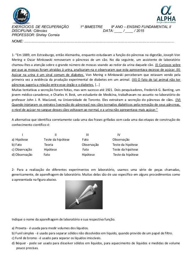 EXERCÍCIOS DE RECUPERAÇÃO 1º BIMESTRE 9º ANO – ENSINO FUNDAMENTAL II DISCIPLINA: Ciências DATA: ____ / ____ / 2015 PROFESS...