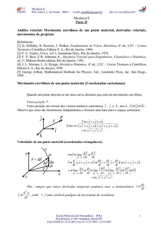 Mecânica II. Prof. João F. L. de Freitas. 2009.1 e-mail: joaoflf@upe.poli.br, site: www.joaoflf.poli.br Mecânica II Parte ...