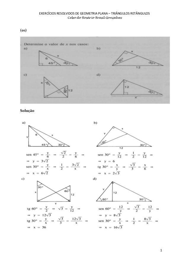 EXERCÍCIOS RESOLVIDOS DE GEOMETRIA PLANA – TRIÂNGULOS RETÂNGULOS Celso do Rosário Brasil Gonçalves  (01)  Solução  1