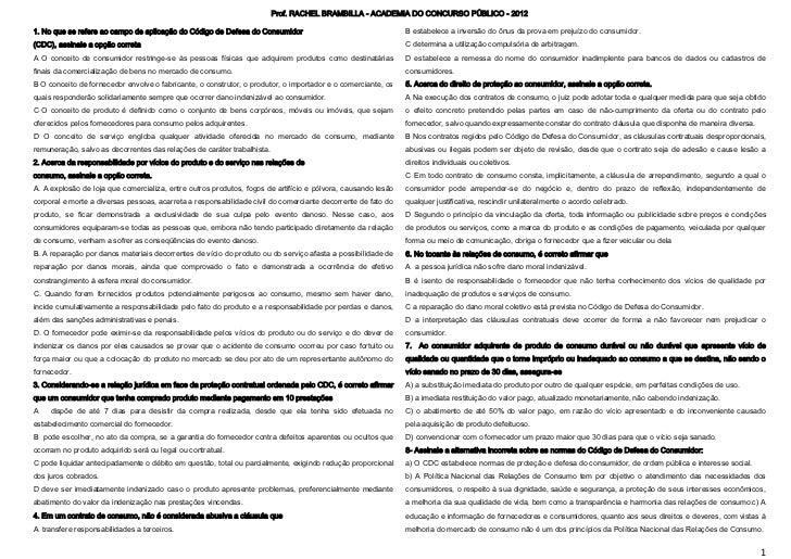 Prof. RACHEL BRAMBILLA - ACADEMIA DO CONCURSO PÚBLICO - 20121. No que se refere ao campo de aplicação do Código de Defesa ...
