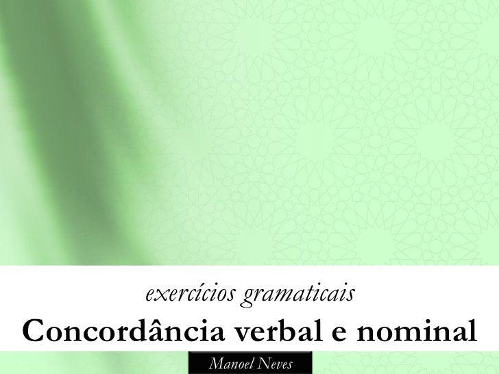 exercícios gramaticaisConcordância verbal e nominal             Manoel Neves