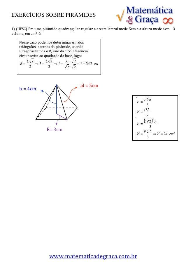 EXERCÍCIOS SOBRE PIRÂMIDES  1) (UFSC) Em uma pirâmide quadrangular regular a aresta lateral mede ...