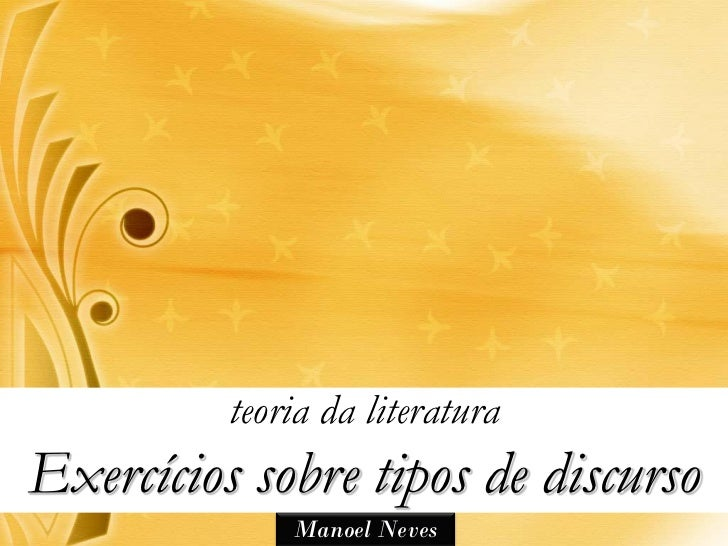teoria da literaturaExercícios sobre tipos de discurso              Manoel Neves