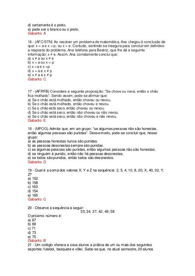 d) certamente é o preto. e) pode ser o branco ou o preto. Gabarito: A 16 - (AFC/STN) Ao resolver um problema de matemática...