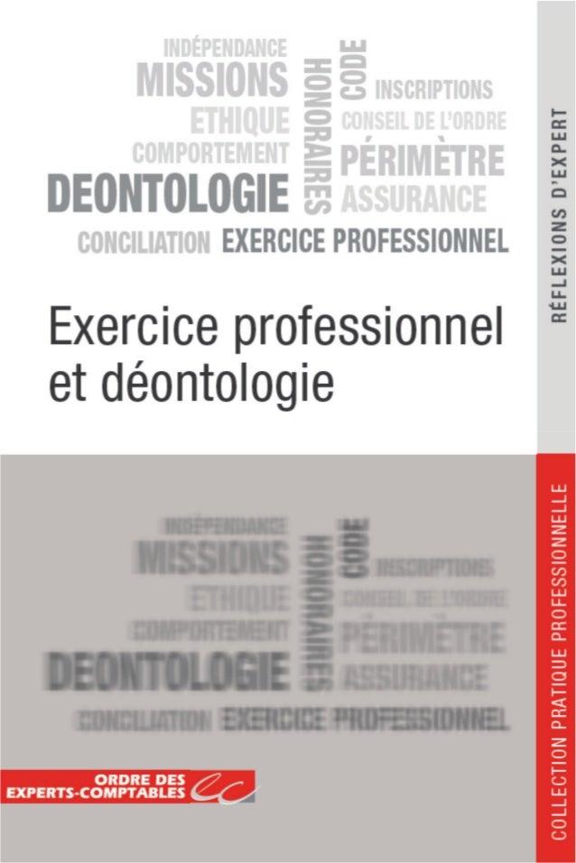 EXERCICE PROFESSIONNEL ET DEONTOLOGIE  Cet ouvrage a été réalisé par le Département juridique du Conseil supérieur de l'Or...