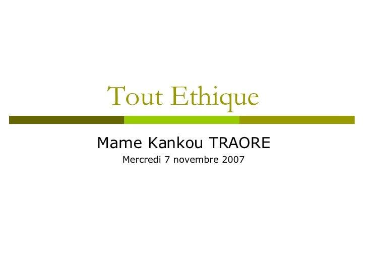 Tout Ethique Mame Kankou TRAORE Mercredi 7 novembre 2007