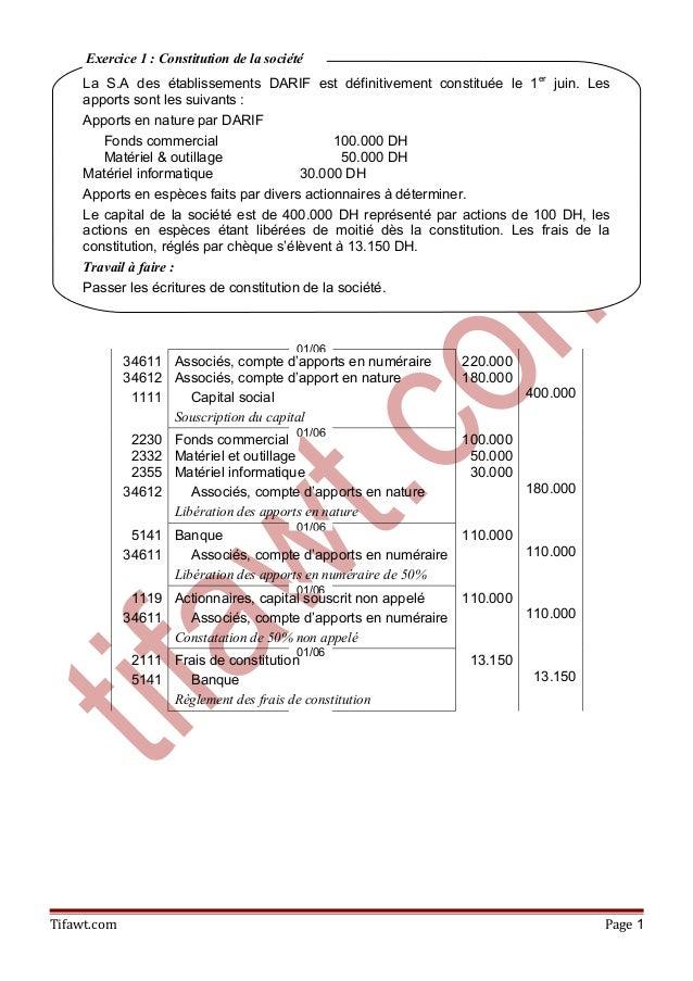 Exercice 1 : Constitution de la société    La S.A des établissements DARIF est définitivement constituée le 1 er juin. Les...