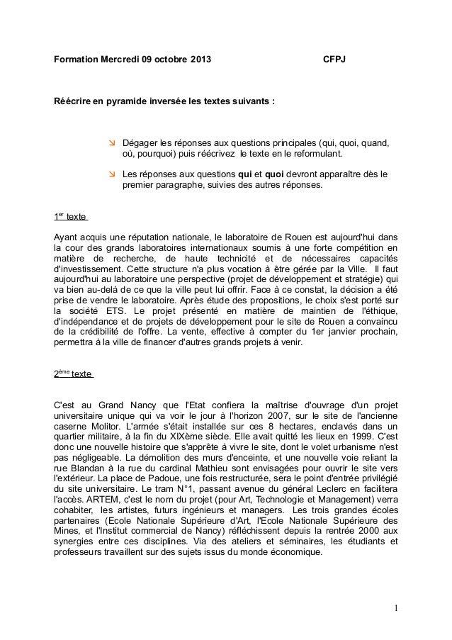Formation Mercredi 09 octobre 2013  CFPJ  Réécrire en pyramide inversée les textes suivants :   Dégager les réponses aux ...