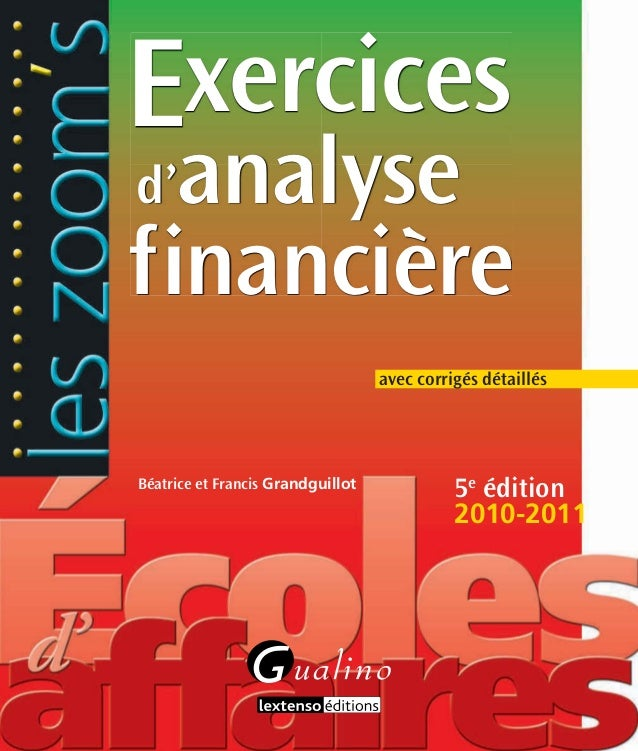 5e édition 2010-2011 Prix : 16 € ISBN 978-2-297-01438-0 Béatrice et Francis Grandguillot leszoom's 5e EXERCICESD'ANALYSEFI...