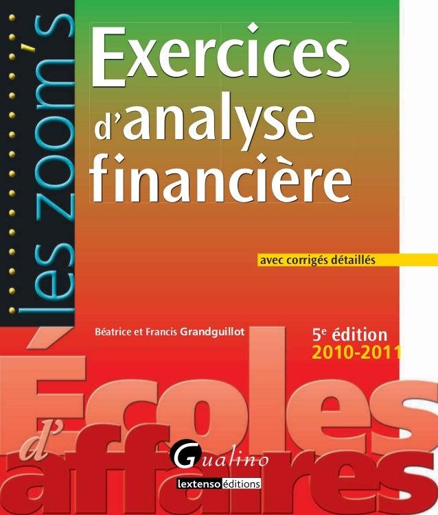 Exercices  d'analyse  financière  Béatrice et Francis Grandguillot  avec corrigés détaillés  5e édition  2010-2011