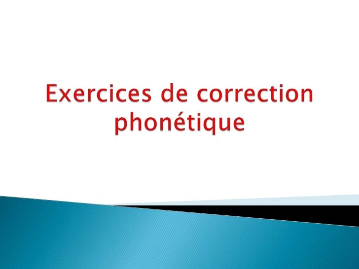Exercices de correction phonétique<br />