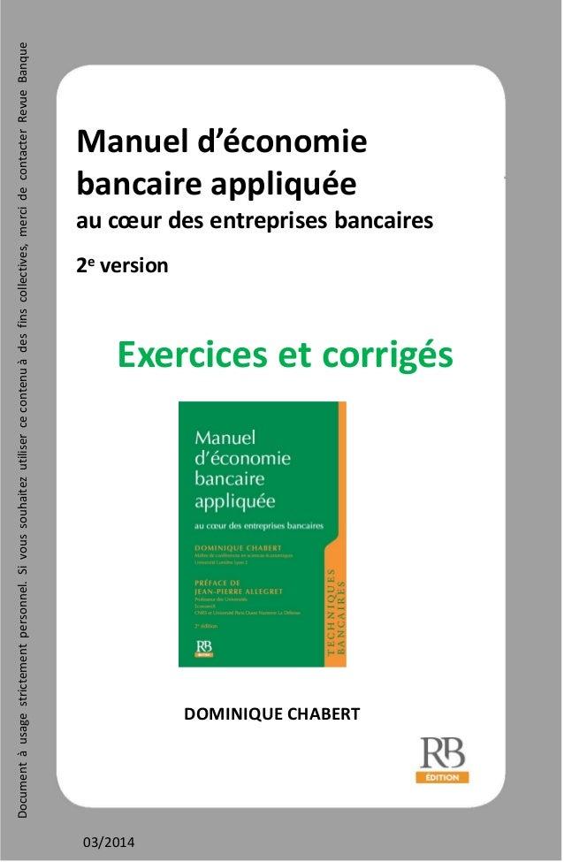 Manueld'économie bancaireappliquée aucœurdesentreprisesbancaires 2e version Exercicesetcorrigés DOMINIQUECHABER...