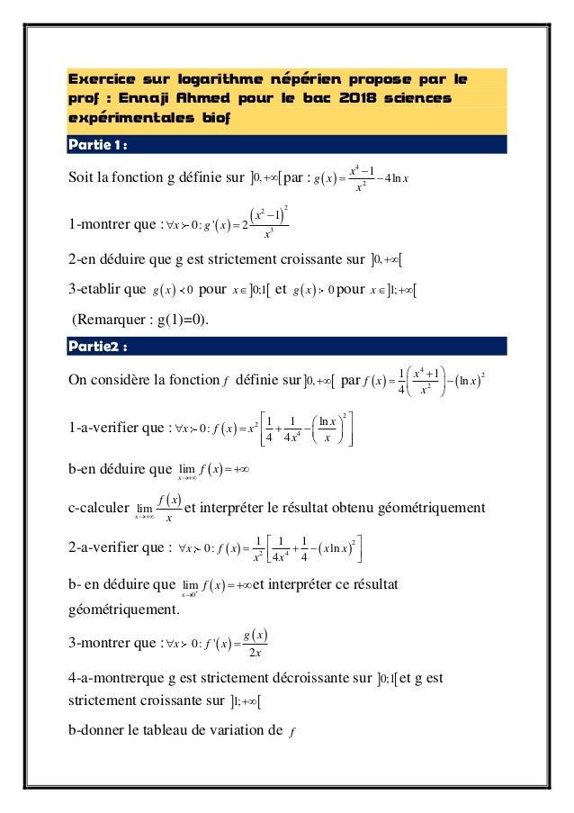 Exercice sur logarithme népérien propose par le prof : Ennaji Ahmed pour le bac 2018 sciences expérimentales biof Partie 1...