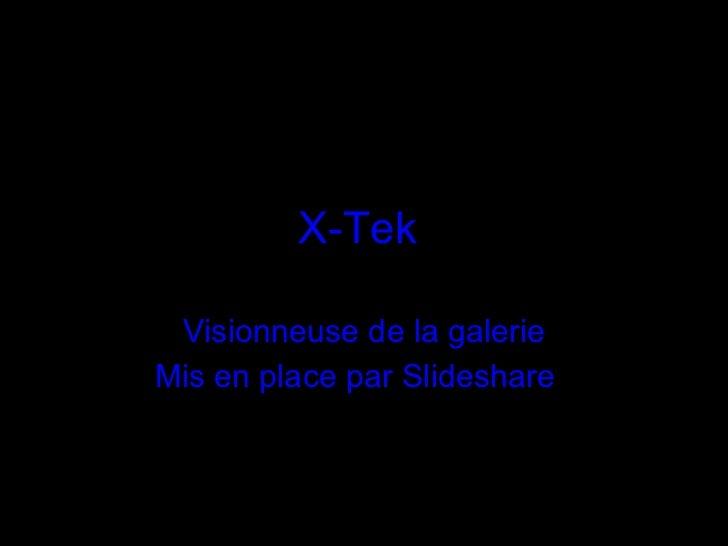 X-Tek  Visionneuse de la galerie Mis en place par Slideshare