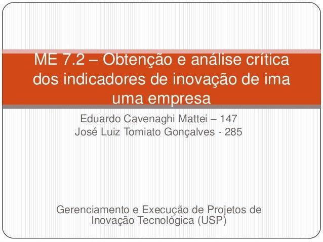Eduardo Cavenaghi Mattei – 147José Luiz Tomiato Gonçalves - 285Gerenciamento e Execução de Projetos deInovação Tecnológica...